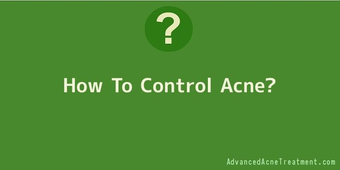 How To Control Acne