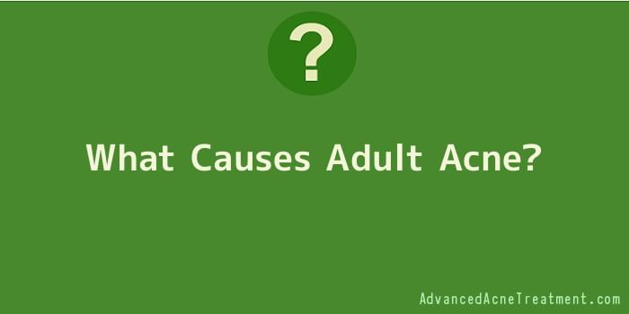 What Causes Adult Acne