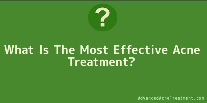 What Is The Most Effective Acne Treatment