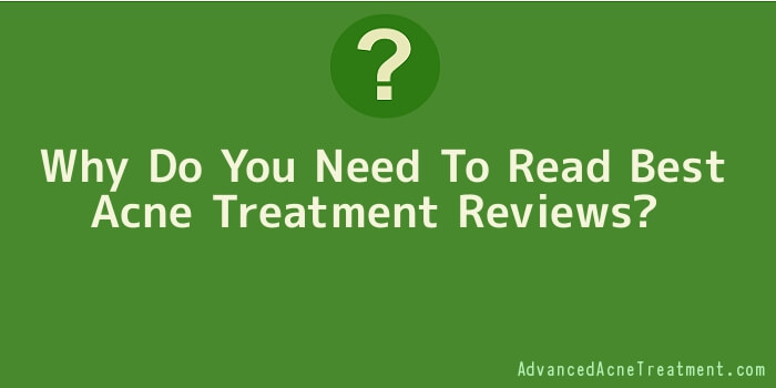 Why Do You Need To Read Best Acne Treatment Reviews