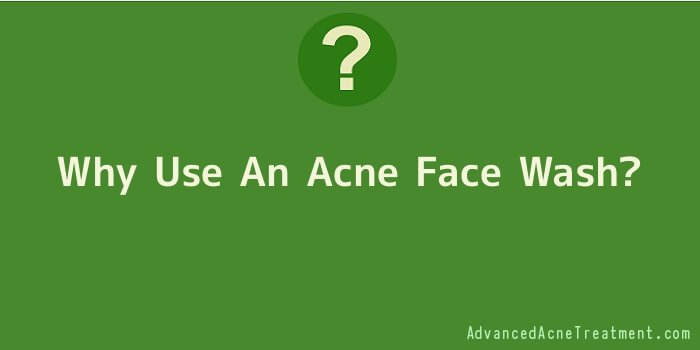 Why Use An Acne Face Wash